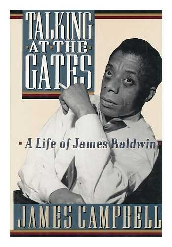 Talking at the gates: A life of James Baldwin (9780571153916) by James Campbell