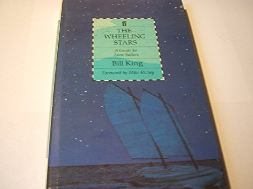 The Wheeling Stars: A Guide for Lone Sailors (0571153968) by Bill King