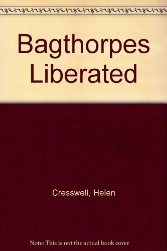 Bagthorpes Liberated: Cresswell, Helen
