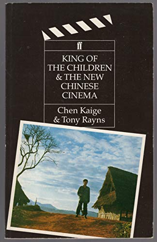 King of the Children: And the New: Kaige, Chen, Rayns,