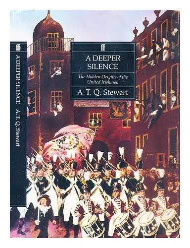 9780571154869: A Deeper Silence: The Hidden Origins of the United Irish Movement