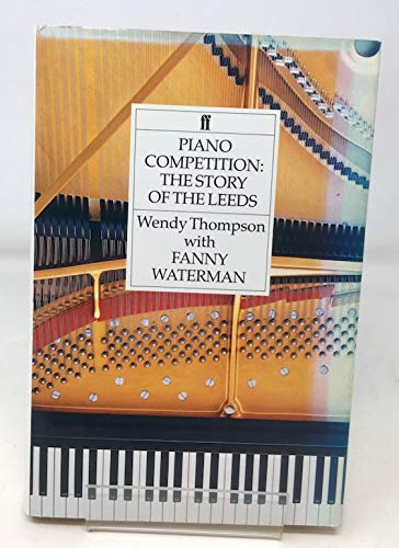 9780571160723: Piano Competition: The Story of the Leeds