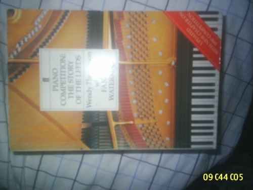 9780571160730: Piano Competition: The Story of the Leeds - AbeBooks