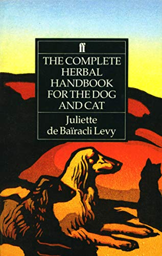 The Complete Herbal Handbook for the Dog: de Baïracli Levy,