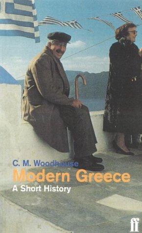 Modern Greece: A Short History: Woodhouse, C. M.