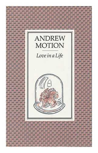 Love in a Life (0571161391) by Motion, Sir Andrew