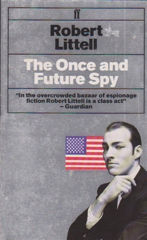 9780571161676: The Once and Future Spy