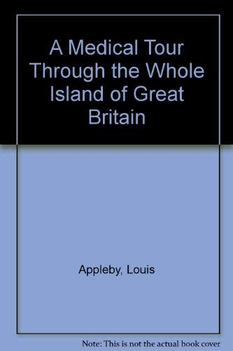 9780571161782: A Medical Tour Through the Whole Island of Great Britain