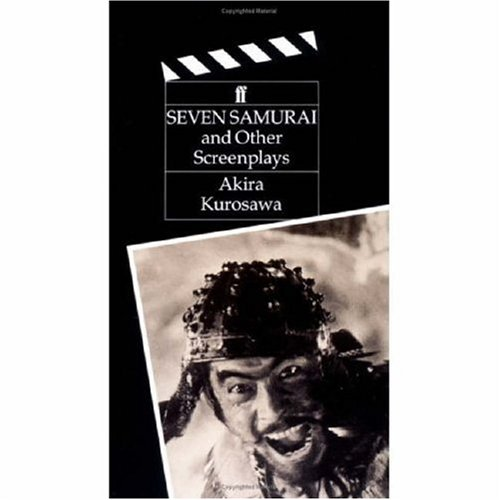 9780571162246: Seven Samurai: And Other Screenplays : Ikiru, Seven Samurai, Throne of Blood