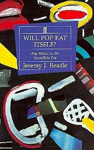 9780571162413: Will Pop Eat Itself?: Pop Music in the Soundbite Era