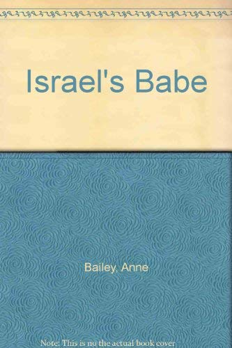 Israel's Babe (0571162436) by Anne Bailey