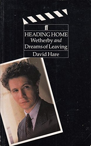 Heading Home, Wetherby and Dreams of Leaving (0571162444) by David Hare