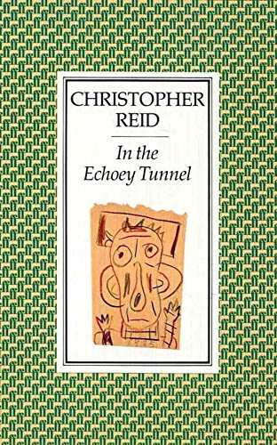In the Echoey Tunnel: Reid, Christopher