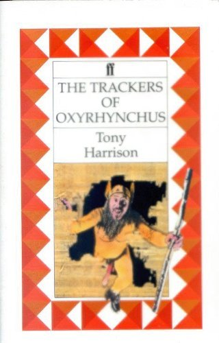 Trackers of Oxyrhyncus (0571163068) by Tony Harrison