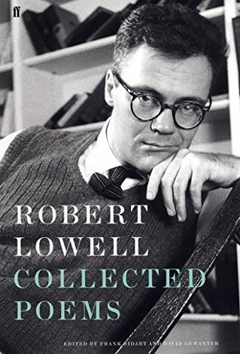 Collected Poems: Lowell, Robert