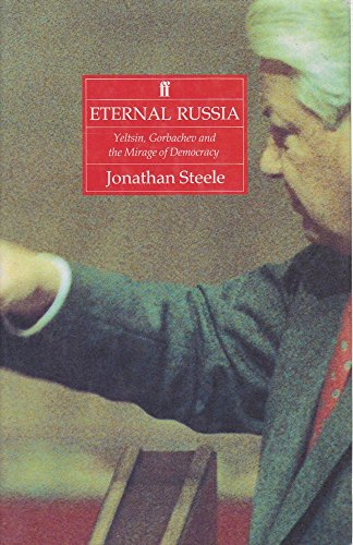 9780571163687: Eternal Russia: Yeltsin, Gorbachev, and the Mirage of Democracy.