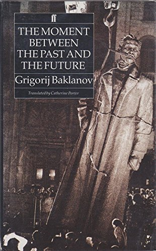 The Moment between the Past and the Future: Baklanov Grigorij
