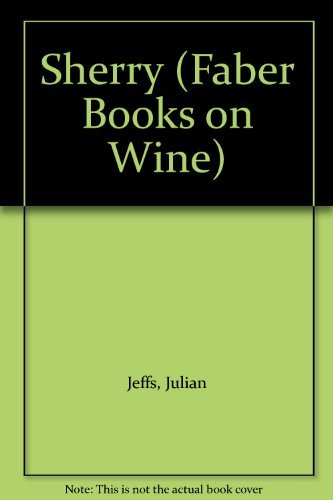 9780571164455: Sherry (Faber Books on Wine)
