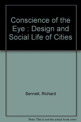 9780571164592: The Conscience of the Eye: Design and Social Life of Cities