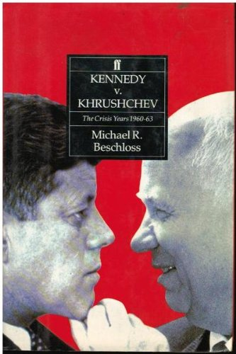 9780571165483: Kennedy Versus Khrushchev: The Crisis Years, 1960-63