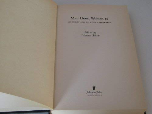 Man Does, Woman Is, An Anthology of Work and Gender