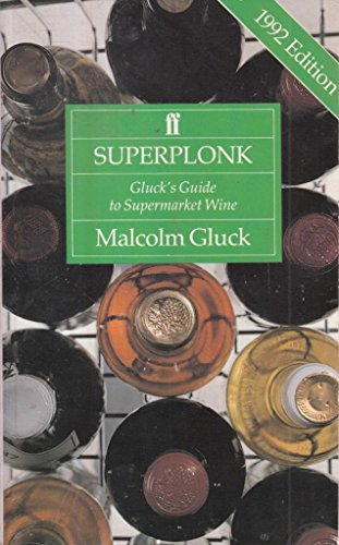 9780571165780: Superplonk 1992: Gluck's Guide to Supermarket Wine