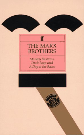 9780571166473: The Marx Brothers: Monkey Business, Duck Soup, A Day at the Races (Classic Screenplay Series)
