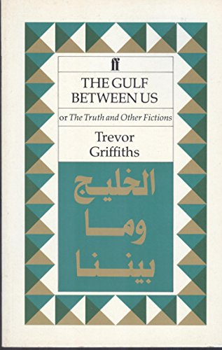The Gulf Between Us or, The Truth and Other Fictions: Griffiths, Trevor