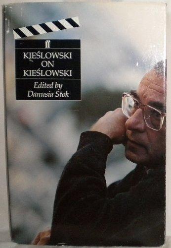 Kieslowski on Kieslowski: Kieslowski, Krzysztof (edited by Danusia Stok)
