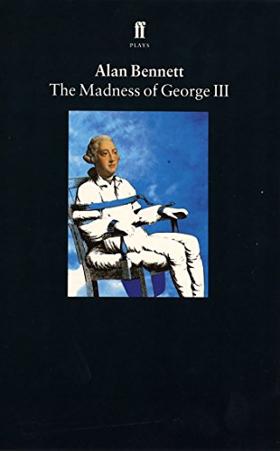 The Madness of George III: Bennett, Alan