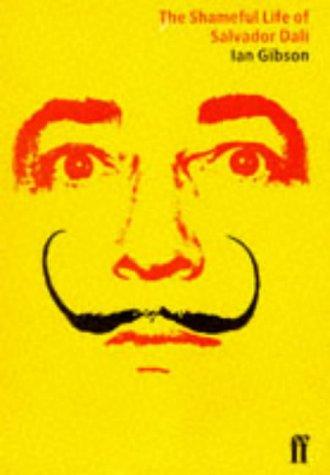 9780571167517: Shameful Life of Salvador Dali