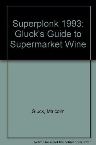 9780571167760: Superplonk: Gluck's Guide to Supermarket Wine