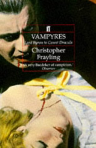 9780571167920: Vampyres: Lord Byron to Count Dracula