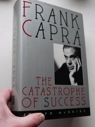 Frank Capra the Catastrophe of Success: Joseph Mcbride