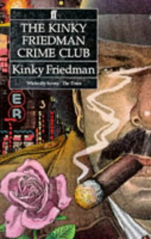 9780571168002: The Kinky Friedman Crime Club