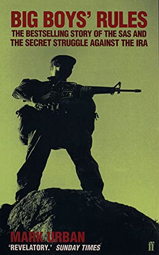 9780571168095: Big Boys' Rules: The Sas and the Secret Struggle Against the IRA