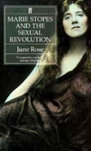 Marie Stopes and the Sexual Revolution: Rose, June