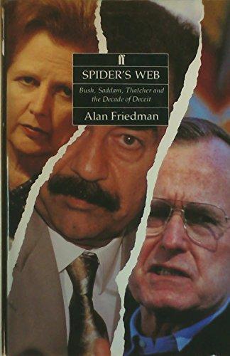9780571170029: Spider's Web: Bush, Saddam, Thatcher and the Decade of Deceit