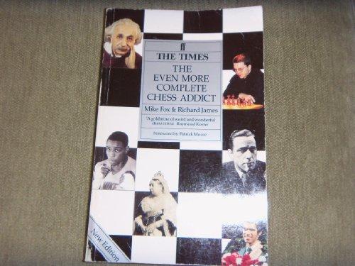 9780571170401: The Even More Complete Chess Addict
