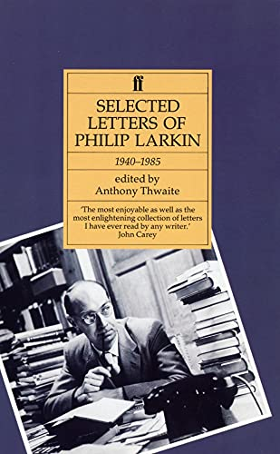 9780571170487: Selected Letters of Philip Larkin: 1940-1985