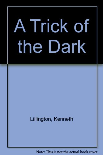 A Trick of the Dark: Lillington, Kenneth