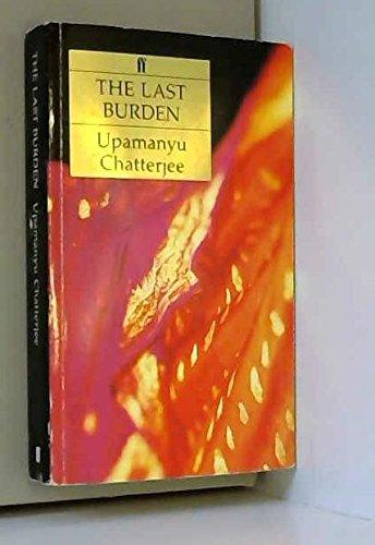 The Last Burden: Chatterjee, Upamanyu