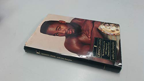 Lennox Lewis: The Autobiography of the WBC Heavyweight Champion of the World