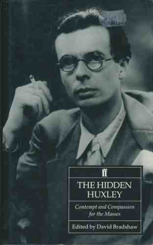 9780571172597: The Hidden Huxley: Contempt and Compassion for the Masses