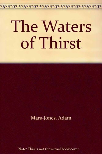 9780571173693: The Waters of Thirst