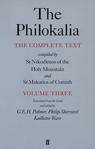 9780571175253: The Philokalia Vol 3: The Complete Text Compiled by St.Nikodimos of the Holy Mountain and St.Makarios of Corinth: v. 3