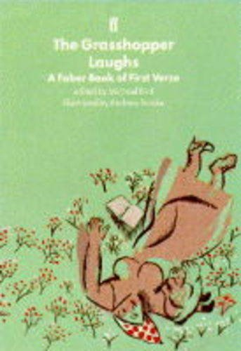 The Grasshopper Laughs - A Faber book of First Verse.Hardcover with Dustwrapper.: Michael Bird.