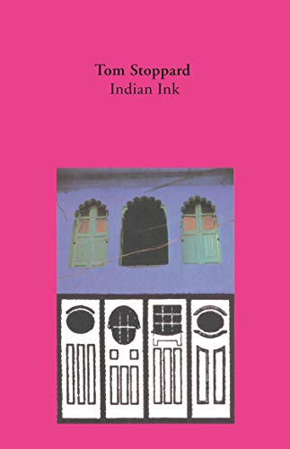 Indian Ink: A Play: Stoppard, Tom