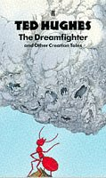 Dreamfighter and Other Creation Tales: Hughes, Ted