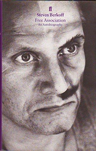 FREE ASSOCIATION, An Autobiography: Steven Berkoff